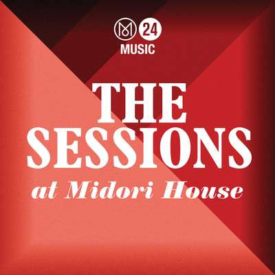 The Sessions at Midori House